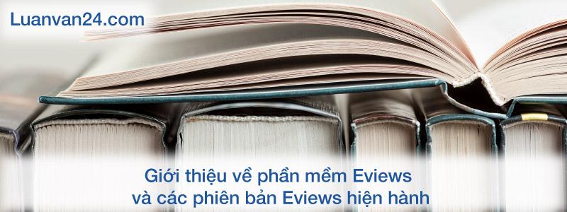 Giới thiệu về phần mềm Eviews và các phiên bản Eviews hiện hành