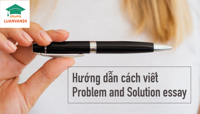 Hinh-anh-cach-viet-essay-problem-and-solution-1
