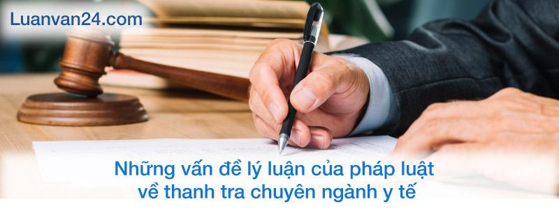 Những vấn đề lý luận của pháp luật về thanh tra chuyên ngành y tế