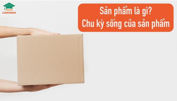 hinh-anh-chu-ky-song-cua-san-pham-1