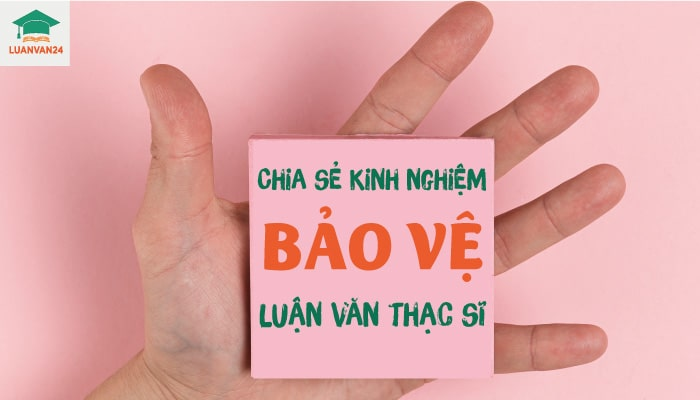 hinh-anh-kinh-nghiem-bao-ve-luan-van-thac-si-1