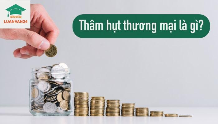 Hinh-anh-tham-hut-thuong-mai-la-gi-1
