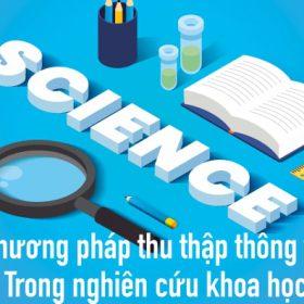 Phương pháp thu thập thông tin trong nghiên cứu khoa học 1